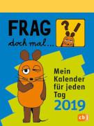 Frag doch mal ... die Maus! 2019, Kalender, 636 Seiten, ab 6 Jahren