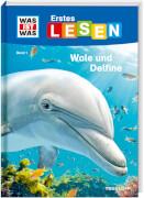 WAS IST WAS Erstes Lesen, Band 1: Wale und Delfine, Gebundenes Buch, 64 Seiten, ab 7 Jahren